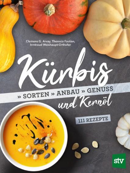 Kürbis und Kernöl - Sorten, Anbau, Genuss - Leopold Stocker Verlag | Buchvorstellung - Food- und Gartenblog Topfgartenwelt