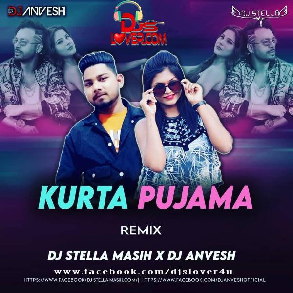 Kurta Pajama Remix DJ Stella Masih X DJ Anvesh