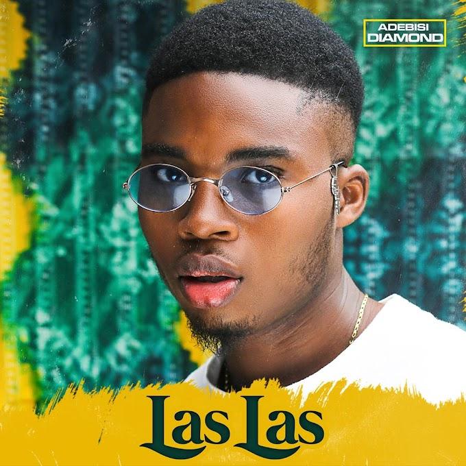 [MUSIC] Adebisi Diamond - Las Las