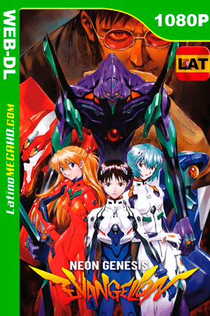 Neon Genesis Evangelion (Serie de TV) (1995) Temporada 1 Latino WEB-DL 1080P ()