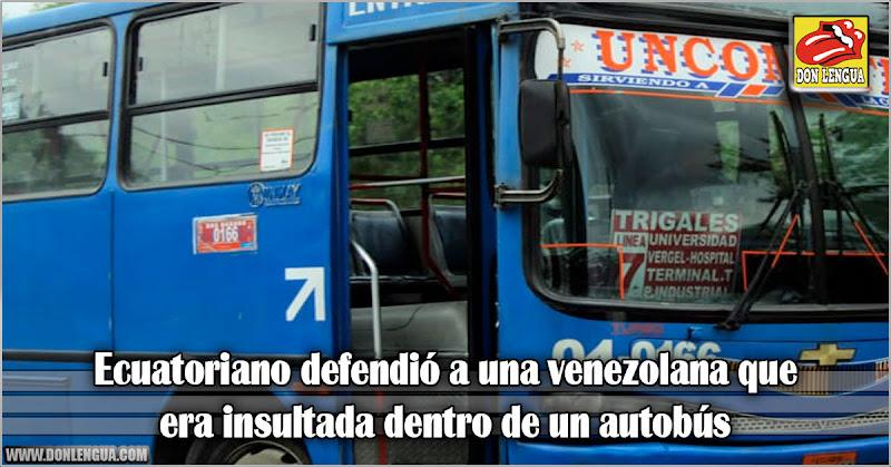 Ecuatoriano defendió a una venezolana que era insultada dentro de un autobús