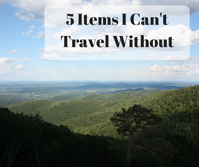 5 Items I Can't  Travel Without