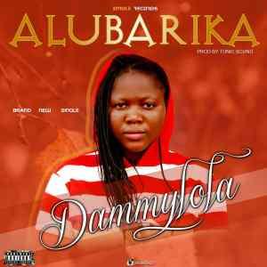 Dammylola –Alubarika (Prod By Tonic Sound)