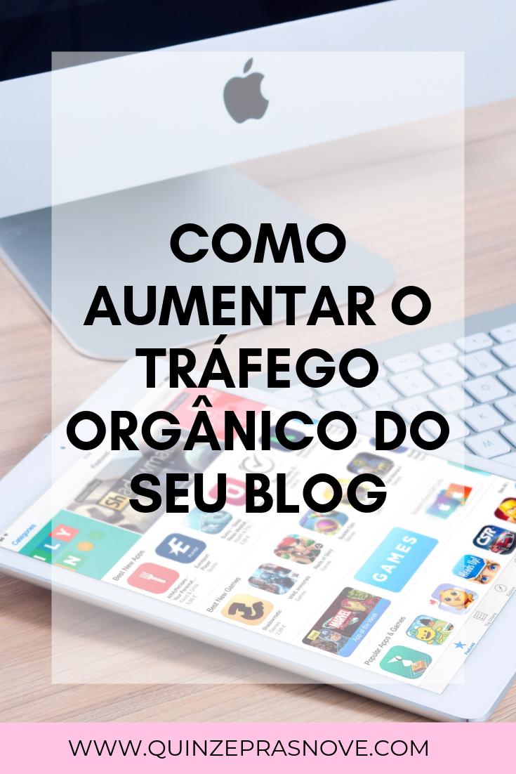 Como aumentar o tráfego orgânico do seu blog