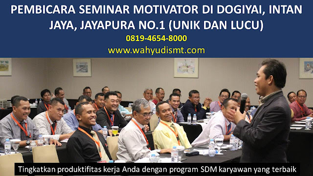 PEMBICARA SEMINAR MOTIVATOR DI DOGIYAI, INTAN JAYA, JAYAPURA  NO.1,  Training Motivasi di DOGIYAI, INTAN JAYA, JAYAPURA , Softskill Training di DOGIYAI, INTAN JAYA, JAYAPURA , Seminar Motivasi di DOGIYAI, INTAN JAYA, JAYAPURA , Capacity Building di DOGIYAI, INTAN JAYA, JAYAPURA , Team Building di DOGIYAI, INTAN JAYA, JAYAPURA , Communication Skill di DOGIYAI, INTAN JAYA, JAYAPURA , Public Speaking di DOGIYAI, INTAN JAYA, JAYAPURA , Outbound di DOGIYAI, INTAN JAYA, JAYAPURA , Pembicara Seminar di DOGIYAI, INTAN JAYA, JAYAPURA
