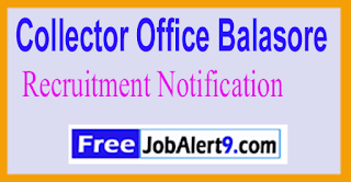 Collector Office Balasore Recruitment Notification 2017 Last Date 20-06-2017