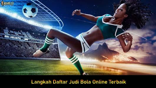 Langkah Daftar Judi Bola Online Terbaik