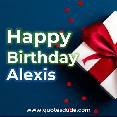 Happy Belated Birthday Alexis.