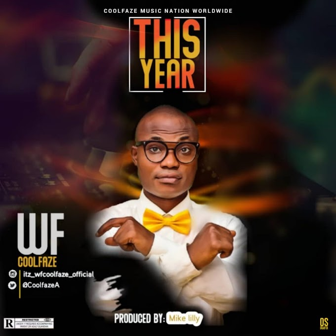 DOWNLOAD MP3: WF Coolfaze – This Year