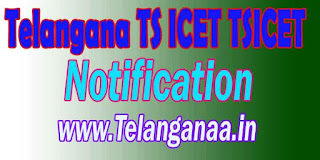 Telangana TS ICET TSICET Notification 2017
