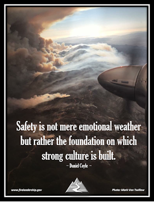 Safety is not mere emotional weather but rather the foundation on which strong culture is built. - Daniel Coyle  [Photo credit: Mark Von Twillow, sundowner effect on Whittier fire, July 14, 2017]