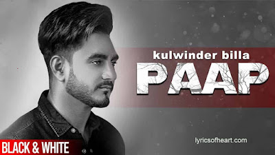 Paap Lyrics| Kulwinder Billa