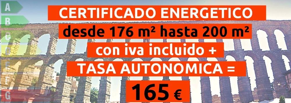 certificado y tasa 176 hasta 200 m2 = 165 €