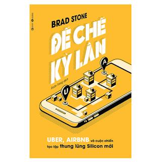Đế Chế Kỳ Lân: Uber, Airbnb Và Cuộc Chiến Tạo Lập Thung Lũng Silicon Mới ebook PDF-EPUB-AWZ3-PRC-MOBI