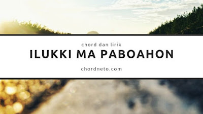 Chord Ilukki Ma Paboahon