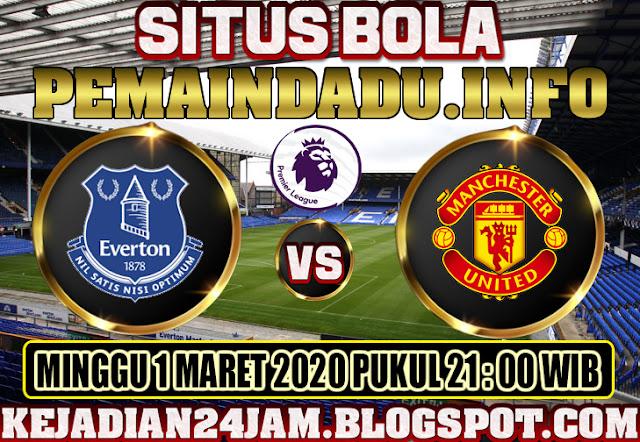 Prediksi Pertandingan Everton Vs Manchester United Malam Ini
