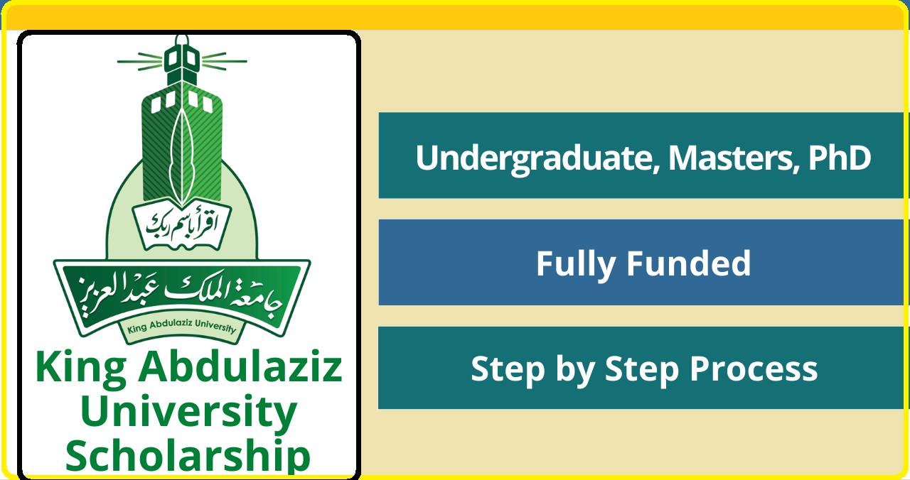 منح جامعة الملك عبد العزيز 2022-2023 | ممول بالكامل | المملكة العربية السعودية
