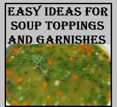 5 Creative Garnishes To Boost The Flavor Of Your Soups, गार्निश योर सुप