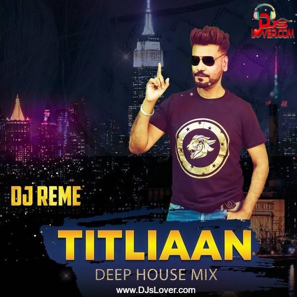 Titliaan DJ Reme Deep House Remix