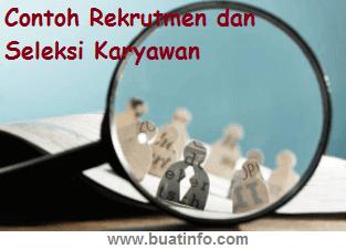 Buat Info - Contoh Rekrutmen dan Seleksi Karyawan