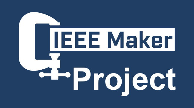Ieee Announced Start Of Annual Maker Project Competition