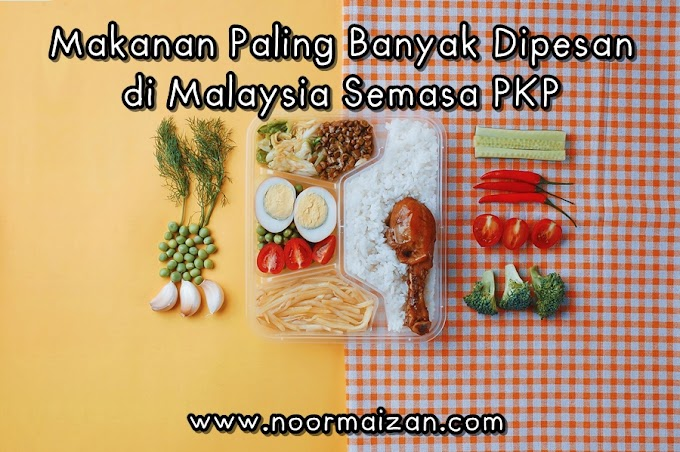 Makanan Paling Banyak Dipesan di Malaysia Semasa PKP