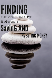 Finding the Right Balance Between Saving and Investing Money Finding the Right Balance Between Saving and Investing Money