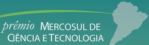 CNPQ -  Prêmio Mercosul de Ciência e Tecnologia - Inscrições até 7 de março de 2016 pela internet