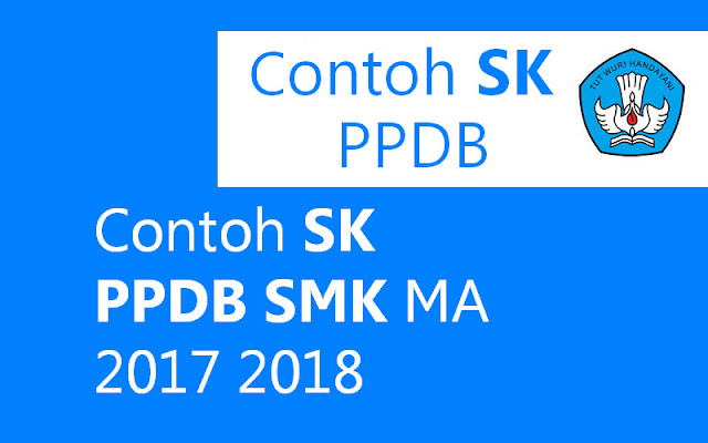 Contoh SK PPDB SMK MA 2017 2018