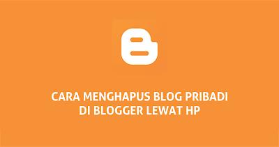 cara menghapus blog lewat hp