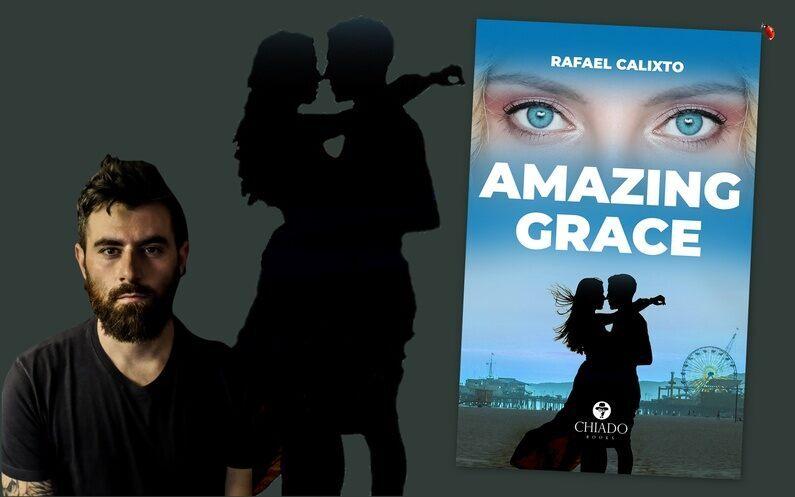 """Primeiro romance do escritor e jornalista Rafael Calixto, """"Amazing Grace"""" traz enredo ficcional romântico com a história de Jack e Grace, um casal que mesmo em meio às adversidades encontra possibilidades para o amor."""