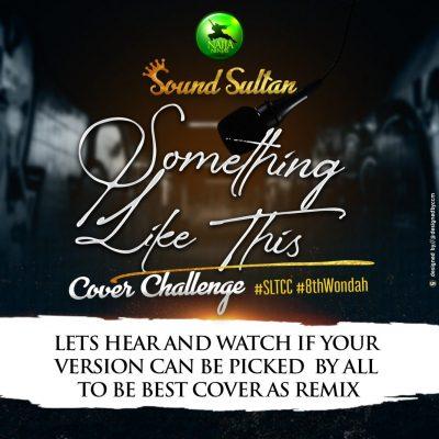 [Music] Sound Sultan – Something Like This
