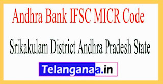 Andhra Bank IFSC MICR Code Srikakulam District Andhra Pradesh State