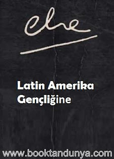 Ernesto Che Guevara - Latin Amerika Gençliğine