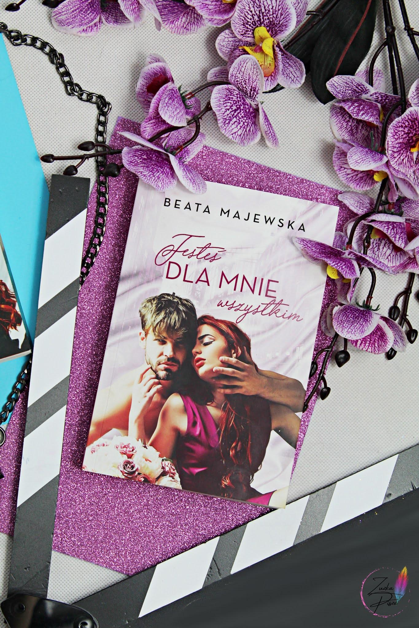 """Beata Majewska """"Jesteś dla mnie wszystkim"""" - recenzja książki"""
