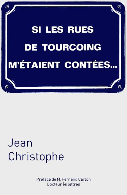 Si les rues de Tourcoing m'étaient contées... Jean Christophe.