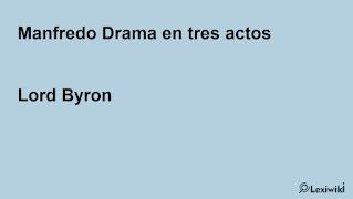 Manfredo Drama en tres actosLord Byron