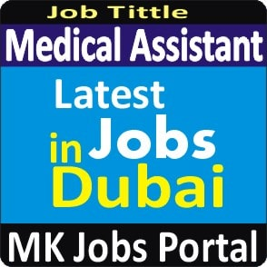 Medical Assistant Jobs in UAE Dubai With Mk Jobs Portal