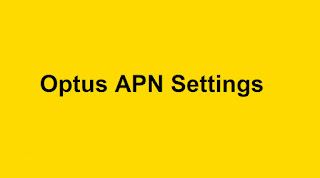 Optus APN Settings For Android