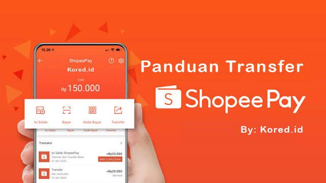 Panduan Cara Transfer Shopeepay Terlengkap