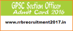 GPSC Section Officer Admit Card 2016
