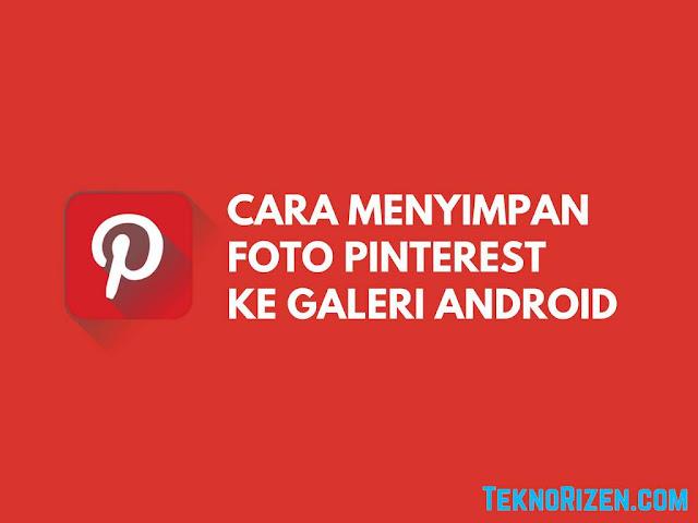 Cara Menyimpan Gambar dari Pinterest ke Galeri HP