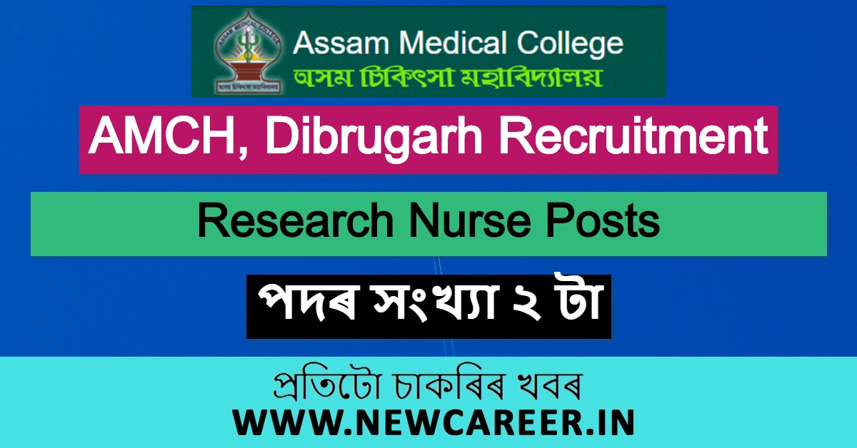 AMCH, Dibrugarh Recruitment 2020: Apply For 2 Research Nurse Posts