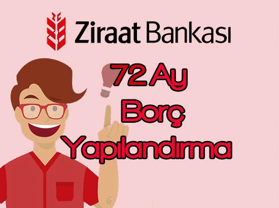 ziraat bankası 72 ay borç yapılandırma