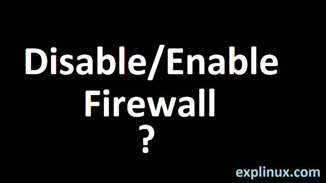 How to Disable firewall in Linux