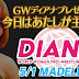 Review Diana Golden Week Diana Presents ~ Today I Am The Main Character! - Noche 1 (01-05-2021)