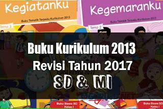 ini adalah buku revisi dari tahun sebelumnya Geveducation:  [Terbaru] Download Buku Kurikulum 2013 Revisi 2017 SD/MI Untuk Guru dan Siswa