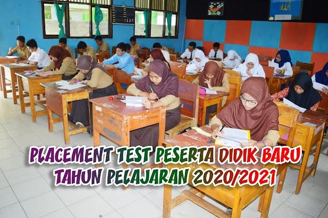 Placement Test Peserta Didik Baru Tahun Pelajaran 2020-2021