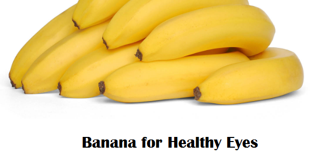 Health Benefits of Banana fruit - Banana for Healthy Eyes