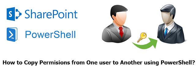 sharepoint copy permissions from one user to another using powershell